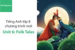 Tiếng Anh lớp 8 – Unit 6: Folk Tales – Học Hay
