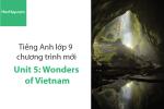 Tiếng Anh lớp 9 – Unit 5: Wonders of Vietnam – Học Hay