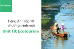 Tiếng Anh lớp 10 – Unit 10: Ecotourism – Học Hay