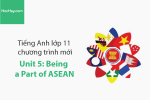 Tiếng Anh lớp 11 – Unit 5: Being Part of ASEAN – Học Hay