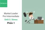 Sách Market Leader Pre-intermediate – Unit 5: Stress – Tiếng anh thương mại – Học Hay (Phần 1)