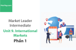 Sách Market Leader Intermediate – Unit 9: International Markets – Học Hay (Phần 1)