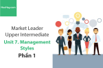 Sách Market Leader Upper Intermediate – Unit 7: Management Styles – Học Hay (Phần 1)