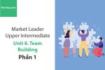 Sách Market Leader Upper Intermediate – Unit 8: Team building – Học Hay (Phần 1)