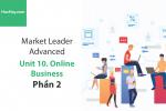 Sách Market Leader Advanced – Unit 10: Online Business – Tiếng anh thương mại – Học Hay (Phần 2)