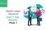 Sách Market Leader Advanced – Unit 11: New Business – Học Hay (Phần 1)