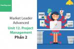 Sách Market Leader Advanced – Unit 12: Project Management – Tiếng anh thương mại – Học Hay (Phần 2)
