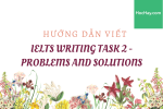 Hướng dẫn viết Writing Task 2 IELTS - Problems and Solutions - Học Hay