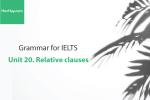 Sách Ngữ pháp tiếng anh luyện thi IELTS – Unit 20: Mệnh đề quan hệ (Relative Clause) – Học Hay