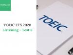 Sách Luyện thi ETS TOEIC 2020 - Test 8: Listening - Học Hay