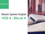 Master Spoken English - Luyện phát âm tiếng Anh-Mỹ - Đĩa số 4 - Học hay
