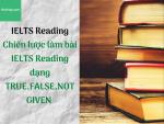 Chiến lược làm bài IELTS Reading dạng TRUE,FALSE,NOT GIVEN - HocHay