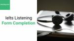 Chiến thuật làm bài Ielts Listening - Form Completion - Hochay