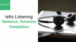Chiến thuật làm bài Ielts Listening - Sentence, summary completion - Hochay