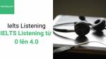 Học IELTS Listening từ con số 0 lên 4.0 - Học hay
