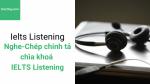 Nghe chép chính tả - chìa khoá luyện nghe IELTS Listening - Học hay