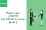 Sách Market Leader Advanced – Unit 1: First Impressions – Tiếng anh thương mại – Học Hay (Phần 2)