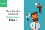 Sách Market Leader Advanced –  Unit 6: Ethics – Học Hay (Phần 1)