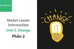 Sách Market Leader Intermediate – Unit 3: Change – Học Hay (Phần 2)