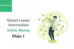 Sách Market Leader Intermediate – Unit 6: Money – Học Hay (Phần 1)