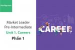 Sách Market Leader Pre-intermediate – Unit 1: Careers – Học Hay (Phần 1)