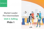 Sách Market Leader Pre-intermediate – Unit 3: Selling – Học Hay (Phần 1)