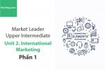 Sách Market Leader Upper Intermediate – Unit 2: International Marketing – Học Hay (Phần 1)