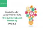 Sách Market Leader Upper Intermediate – Unit 2: International Marketing – Học Hay (Phần 2)