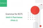Sách Ngữ pháp tiếng anh luyện thi IELTS – Unit 4: Thì quá khứ (Past tense) - Phần 2 – Học Hay