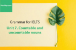 Sách Ngữ pháp IELTS – Unit 7: Danh từ (Countable and uncountable nouns) – Học Hay