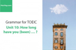 Sách Ngữ pháp tiếng anh luyện thi TOEIC – Unit 10: How long have you been...? – Học Hay