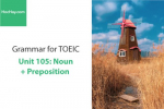 Sách Ngữ pháp tiếng anh luyện thi TOEIC – Unit 105: Danh từ + giới từ (reason for...) – Học Hay