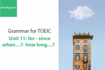 Sách Ngữ pháp tiếng anh luyện thi TOEIC – Unit 11: for and since when…? and how long…? – Học Hay