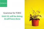 Sách Ngữ pháp tiếng anh luyện thi TOEIC – Unit 23: will be doing và will have done – Học Hay