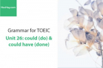 Sách Ngữ pháp tiếng anh luyện thi TOEIC – Unit 26: Could (do) & could have (done) – Học Hay