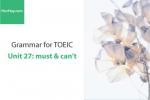 Sách Ngữ pháp tiếng anh luyện thi TOEIC – Unit 27: must & can't – Học Hay
