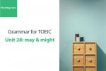 Sách Ngữ pháp tiếng anh luyện thi TOEIC – Unit 28: May & Might – Học Hay