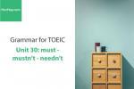Sách Ngữ pháp tiếng anh luyện thi TOEIC – Unit 30: Must - Mustn't - Needn't – Học Hay