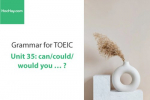 Sách Ngữ pháp tiếng anh luyện thi TOEIC – Unit 35: Can/Could/Would you...? – Học Hay
