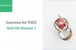 Sách Ngữ pháp tiếng anh luyện thi TOEIC – Unit 40: Câu bị động – Học Hay