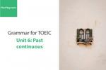 Sách Ngữ pháp tiếng anh luyện thi TOEIC – Unit 6: Quá khứ tiếp diễn (Past Continuous) – Học Hay