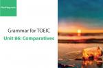 Sách Ngữ pháp tiếng anh luyện thi TOEIC – Unit 86: So sánh bằng và so sánh hơn – Học Hay