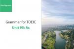 Sách Ngữ pháp tiếng anh luyện thi TOEIC – Unit 95: As – Học Hay