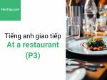 Tiếng anh giao tiếp - Tiếng anh cho người đi làm - Giao tiếp trong Nhà hàng (P3) - Học hay