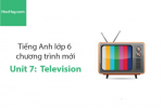 Tiếng Anh lớp 6 – Unit 7: Television – Học Hay