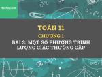 Toán 11 - Chương 1 -  Bài 3: Một số phương trình lượng giác thường gặp - HocHay