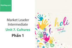 Sách Market Leader Intermediate – Unit 7: Cultures – Tiếng anh thương mại – Học Hay (Phần 1)