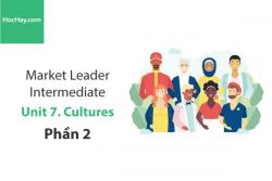 Sách Market Leader Intermediate – Unit 7: Cultures – Tiếng anh thương mại – Học Hay (Phần 2)