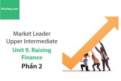 Sách Market Leader Upper Intermediate – Unit 9: Raising Finance – Tiếng anh thương mại – Học Hay (Phần 2)