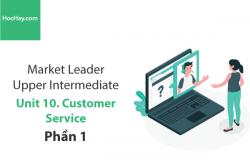 Sách Market Leader Upper Intermediate – Unit 10: Customer Service – Học Hay (Phần 1)